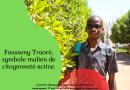 TRAORÉ FOUSSENY, SYMBOLE MALIEN DE CITOYENNETÉ ACTIVE