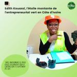 EDITH KOUASSI, L'ÉTOILE MONTANTE DE L'ENTREPRENEURIAT VERT EN CÔTE D'IVOIRE